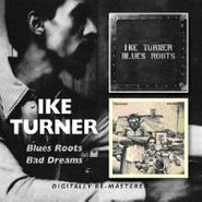 Ike Turner, Blues Roots / Bad Dreams (CD)