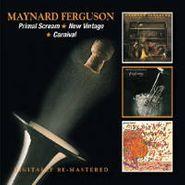 Maynard Ferguson, Primal Scream / New Vintage / Carnival (CD)