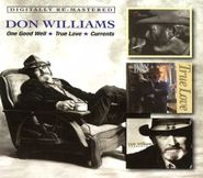 Don Williams, One Good Well / True Love / Currents (CD)