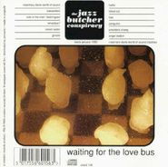 The Jazz Butcher Conspiracy, Waiting For The Love Bus (CD)