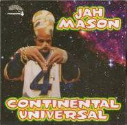Jah Mason, Continental Universal