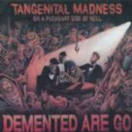 Demented Are Go, Tangenital Madness On A Pleasant Side Of Hell (CD)