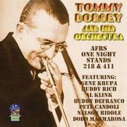 Tommy Dorsey, AFRS One Night Stands 218 & 411