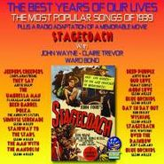 Various Artists, The Best Years Of Our Lives: The Most Popular Songs Of 1939 / Stagecoach (CD)