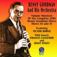 Benny Goodman & His Orchestra, AFRS Benny Goodman Show Vol. 19 (CD)