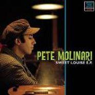 "Pete Molinari, Sweet Louise Ep (7"")"