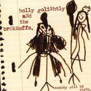Holly Golightly, Nobody Will Be There (LP)