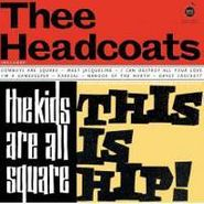 Thee Headcoats, Kids Are All Square (LP)