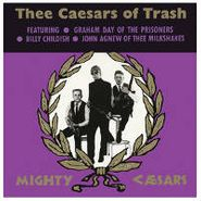 Thee Mighty Caesars, Thee Caesars Of Trash (LP)