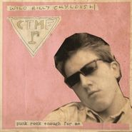 "Wild Billy Childish, Punk Rock Enough For Me / Zero Emission (7"")"