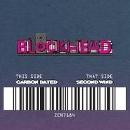 "Blockhead, Carbon Dated/Second Wind (7"")"