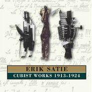 Erik Satie, Cubist Works 1913-1924 (CD)