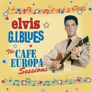 Elvis Presley, G.I. Blues: The Cafe Europa Sessions (CD)