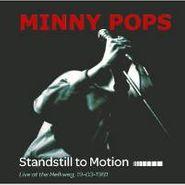 Minny Pops, Standstill To Motion: Live At (CD)