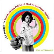 Various Artists, Can You Dig It? The Music and Politics of Black Action Films, 1969-1975 (LP)