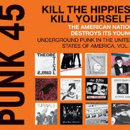 Various Artists, Punk 45: Kill The Hippies! Kill Yourself! (LP)