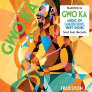 Tradisyon Ka, Soul Jazz Records Presents Gwo Ka: Music Of Guadeloupe, West Indies (LP)