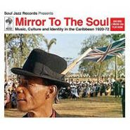 Various Artists, Mirror To The Soul: Music Culture and Identity In The Caribbean 1920-72 (LP)