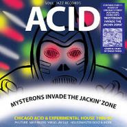 Various Artists, Acid Mysterons Invade The Jackin' Zone: Chicago Acid & Experimental House 1986-93 [Record B] (LP)