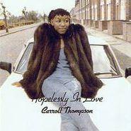 Carroll Thompson, Hopelessly In Love (LP)