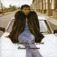 Carroll Thompson, Hopelessly In Love (CD)
