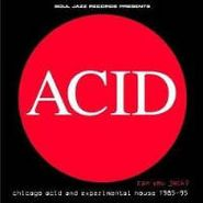 Various Artists, Acid: Can You Jack? Chicago Acid and Experimental House 1985-95, Vol. 2 (LP)