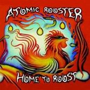 Atomic Rooster, Home To Roost (CD)