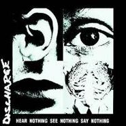 Discharge, Hear Nothing See Nothing Say Nothing (CD)