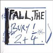 "The Fall, Bury! 2+ 4 (7"")"