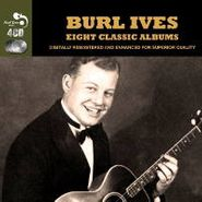 Burl Ives, Eight Classic Albums (CD)