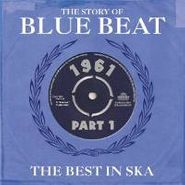 Various Artists, The Story Of Blue Beat: 1961 (Part 1) (CD)