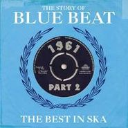 Various Artists, The Story Of Blue Beat Vol. 2: 1961 (CD)