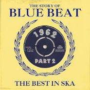 Various Artists, The Story Of Blue Beat 1962 Part 1 - The Best In Ska (CD)