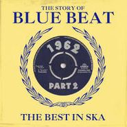 Various Artists, The Story Of Blue Beat 1962 Part 2: The Best In Ska (CD)