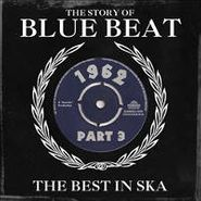 Various Artists, The Story Of Blue Beat Vol. 3: 1962 (CD)
