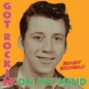 Various Artists, Got Rockin' On My Mind - Red Hot Rockabilly (LP)