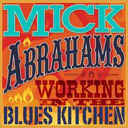 Mick Abrahams, Working In The Blues Kitchen (CD)