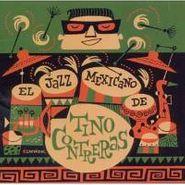 Tino Contreras, El Jazz Mexicano De Tino Contr (CD)