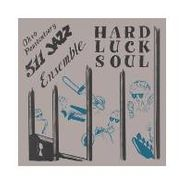 Ohio Penitentiary 511 Jazz Ensemble, Hard Luck Soul