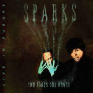 Sparks, Two Hands One Mouth: Live In Europe (CD)
