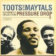 Toots & The Maytals, Pressure Drop: The Definitive Collection (CD)