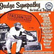 ", Judge Sympathy-Birth Of Trojan (7"")"