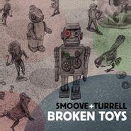 Smoove & Turrell, Broken Toys (LP)