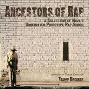 Various Artists, Ancestors Of Rap: A Collection of Highly Underrated Prototype Rap Songs