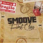 Smoove, First Class