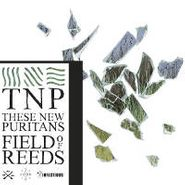 These New Puritans, Field Of Reeds (LP)