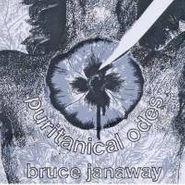 Bruce Janaway, Puritanical Odes (CD)
