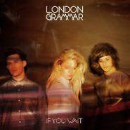 London Grammar, If You Wait (LP)