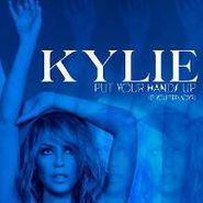 Kylie Minogue, Put Your Hands Up (If You Feel Love) (CD)