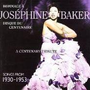 Josephine Baker, A Centenary Tribute: Songs From 1930-1953 (CD)